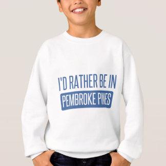 I'd rather be in Pembroke Pines Sweatshirt