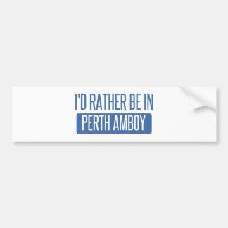 I'd rather be in Perth Amboy Bumper Sticker