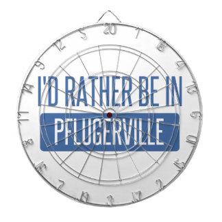 I'd rather be in Pflugerville Dartboard