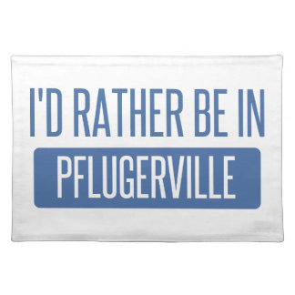 I'd rather be in Pflugerville Placemat