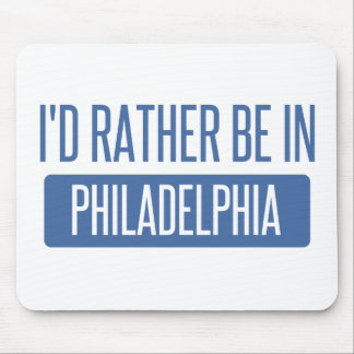 I'd rather be in Philadelphia Mouse Pad