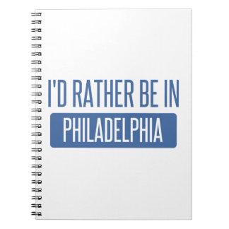 I'd rather be in Philadelphia Notebook