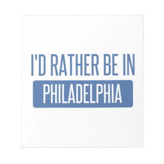 I'd rather be in Philadelphia Notepad