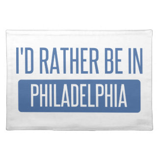 I'd rather be in Philadelphia Placemat