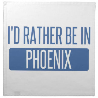 I'd rather be in Phoenix Cloth Napkins