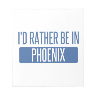 I'd rather be in Phoenix Notepad