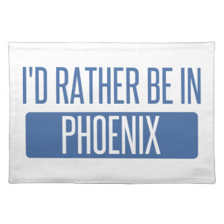 I'd rather be in Phoenix Placemat