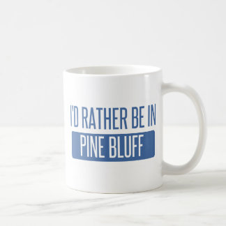 I'd rather be in Pine Bluff Coffee Mug