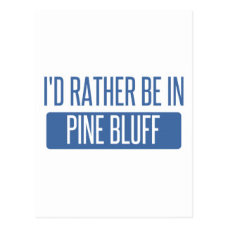 I'd rather be in Pine Bluff Postcard