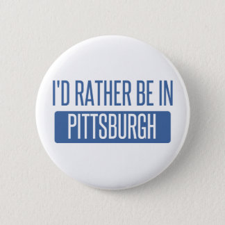 I'd rather be in Pittsburgh 2 Inch Round Button