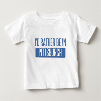 I'd rather be in Pittsburgh Baby T-Shirt