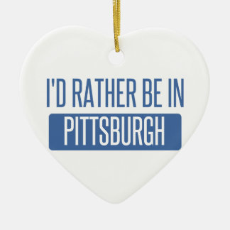 I'd rather be in Pittsburgh Ceramic Heart Ornament