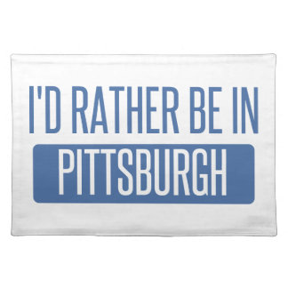I'd rather be in Pittsburgh Place Mat