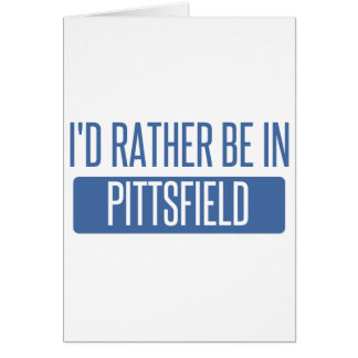 I'd rather be in Pittsfield Card