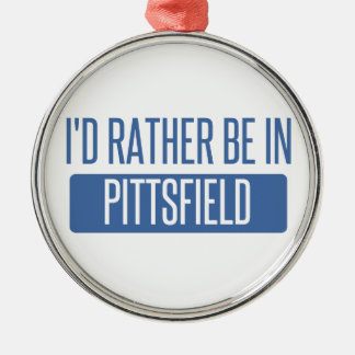 I'd rather be in Pittsfield Metal Ornament