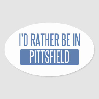 I'd rather be in Pittsfield Oval Sticker