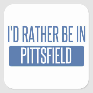 I'd rather be in Pittsfield Square Sticker