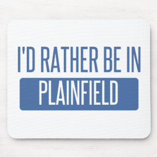 I'd rather be in Plainfield IL Mouse Pad