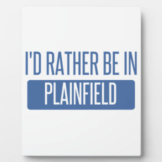I'd rather be in Plainfield IL Plaque