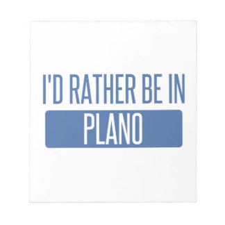 I'd rather be in Plano Notepads