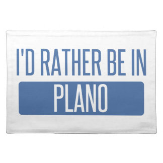 I'd rather be in Plano Placemat