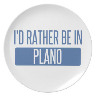 I'd rather be in Plano Plate