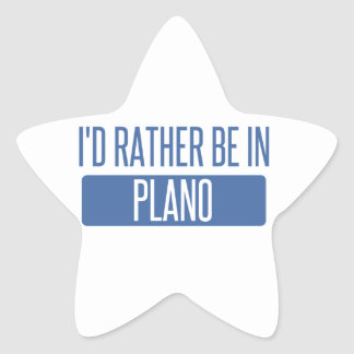 I'd rather be in Plano Star Sticker