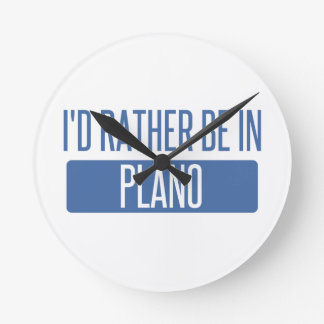 I'd rather be in Plano Wallclocks