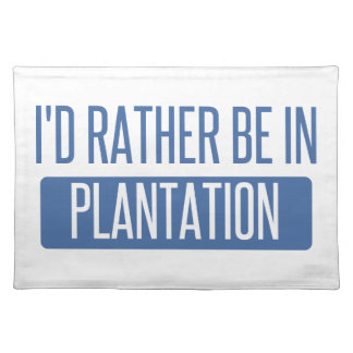I'd rather be in Plantation Placemat