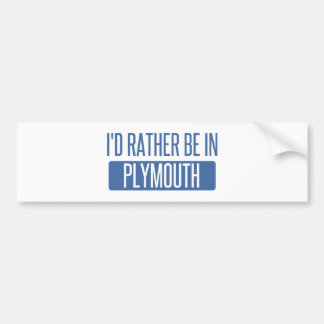 I'd rather be in Plymouth Bumper Sticker