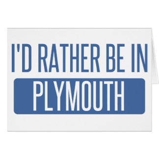 I'd rather be in Plymouth Card