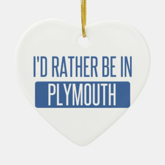 I'd rather be in Plymouth Ceramic Heart Ornament