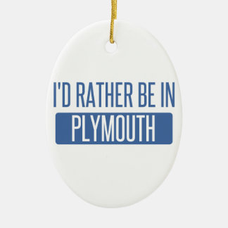 I'd rather be in Plymouth Ceramic Oval Ornament