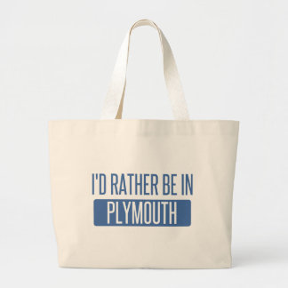 I'd rather be in Plymouth Large Tote Bag