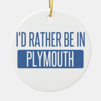 I'd rather be in Plymouth Round Ceramic Ornament