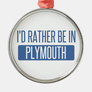 I'd rather be in Plymouth Silver-Colored Round Ornament