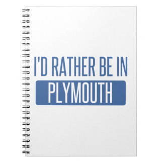 I'd rather be in Plymouth Spiral Notebook
