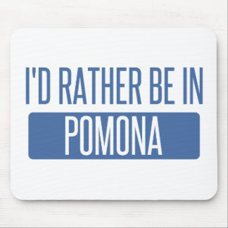 I'd rather be in Pomona Mouse Pad