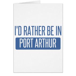 I'd rather be in Port Arthur Card