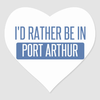 I'd rather be in Port Arthur Heart Sticker