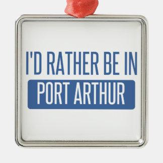 I'd rather be in Port Arthur Metal Ornament