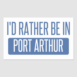 I'd rather be in Port Arthur Sticker