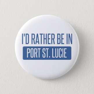 I'd rather be in Port St. Lucie 2 Inch Round Button