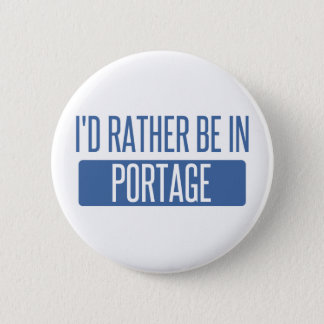 I'd rather be in Portage IN 2 Inch Round Button