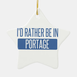 I'd rather be in Portage IN Ceramic Ornament