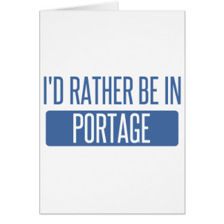 I'd rather be in Portage MI Card