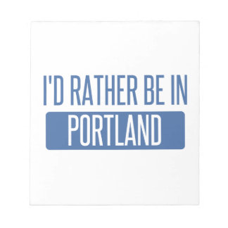 I'd rather be in Portland ME Notepad
