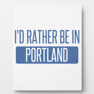 I'd rather be in Portland ME Plaque