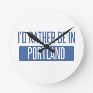 I'd rather be in Portland ME Round Clock