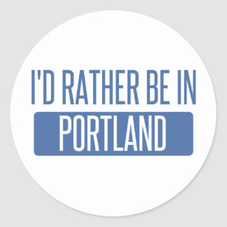 I'd rather be in Portland OR Classic Round Sticker